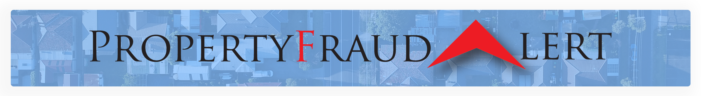 Property Fraud Alert Opens in new window